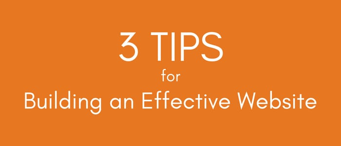 Three Tips for Building an Effective Website
