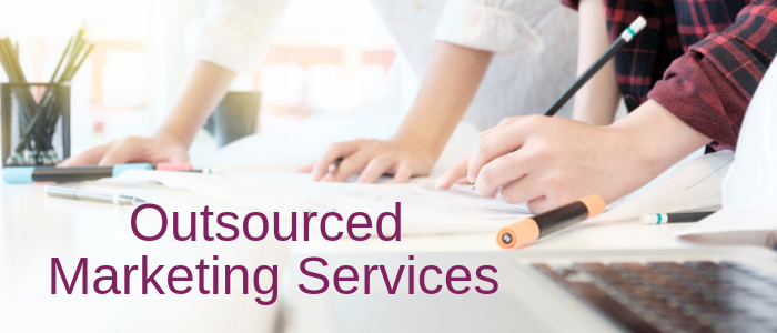 Six Benefits of Outsourced Marketing Services