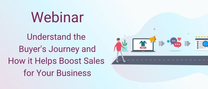 Understand the  Buyer's Journey and How it Helps Boost Sales  for Your Business